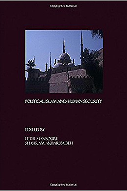 Mansouri, F., Akbarzadeh, S. (eds. 2006) - 'Political Islam and Human Security'.Cambridge Scholars Press Newcastle/UK.
