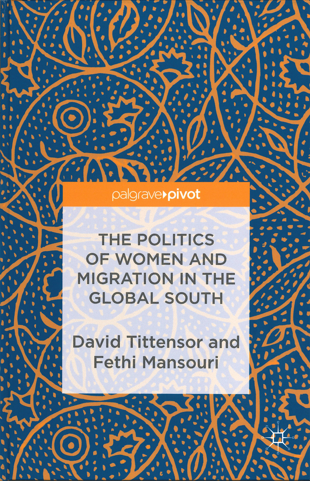 Tittensor, D,Mansouri, F (eds.) (2017) - 'Women and Migration in the Global South',Palgrave MacMillan, London.