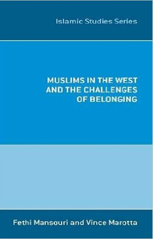 Mansouri, F. Marotta, V. (eds. 2012) - 'Muslims in the West and the Challenges of Belonging'.Melbourne University Press, Melbourne.