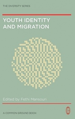 Mansouri, F. (ed. 2009) - 'Youth Identity and Migration: Culture, Values and Social Connectedness'.Common Ground Publishing, Melbourne.