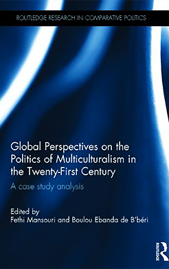 Mansouri, F, de B'beri, B. E. (eds, 2014) - 'Global Perspectives on the Politics of Multiculturalism in the 21st Century: A Case Study Analysis'.Routledge, New York.