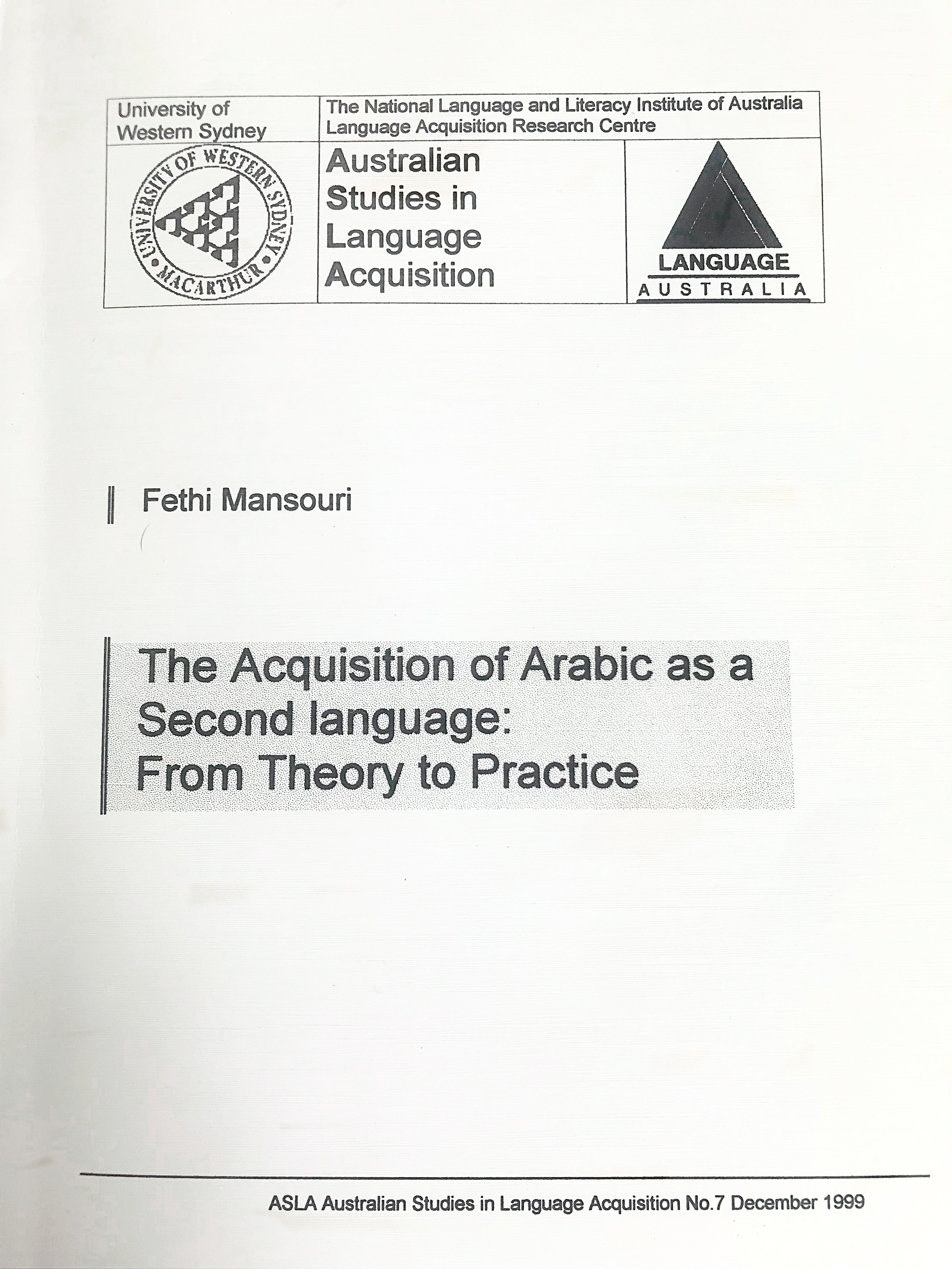 Mansouri, F. (1999) - 'The Acquisition of Arabic as a Second Language: From Theory to Practice'.University of Western Sydney, Macarther.