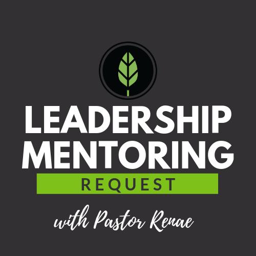 Leadership Mentoring with Pastor Renae.png