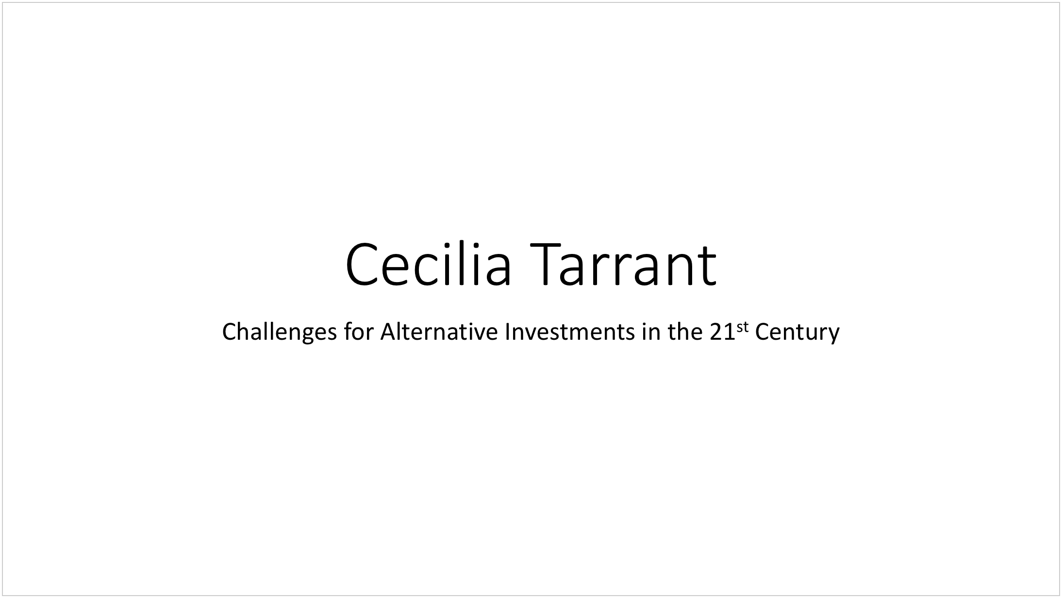 Challenges for Alternative Investments in the 21stCentury