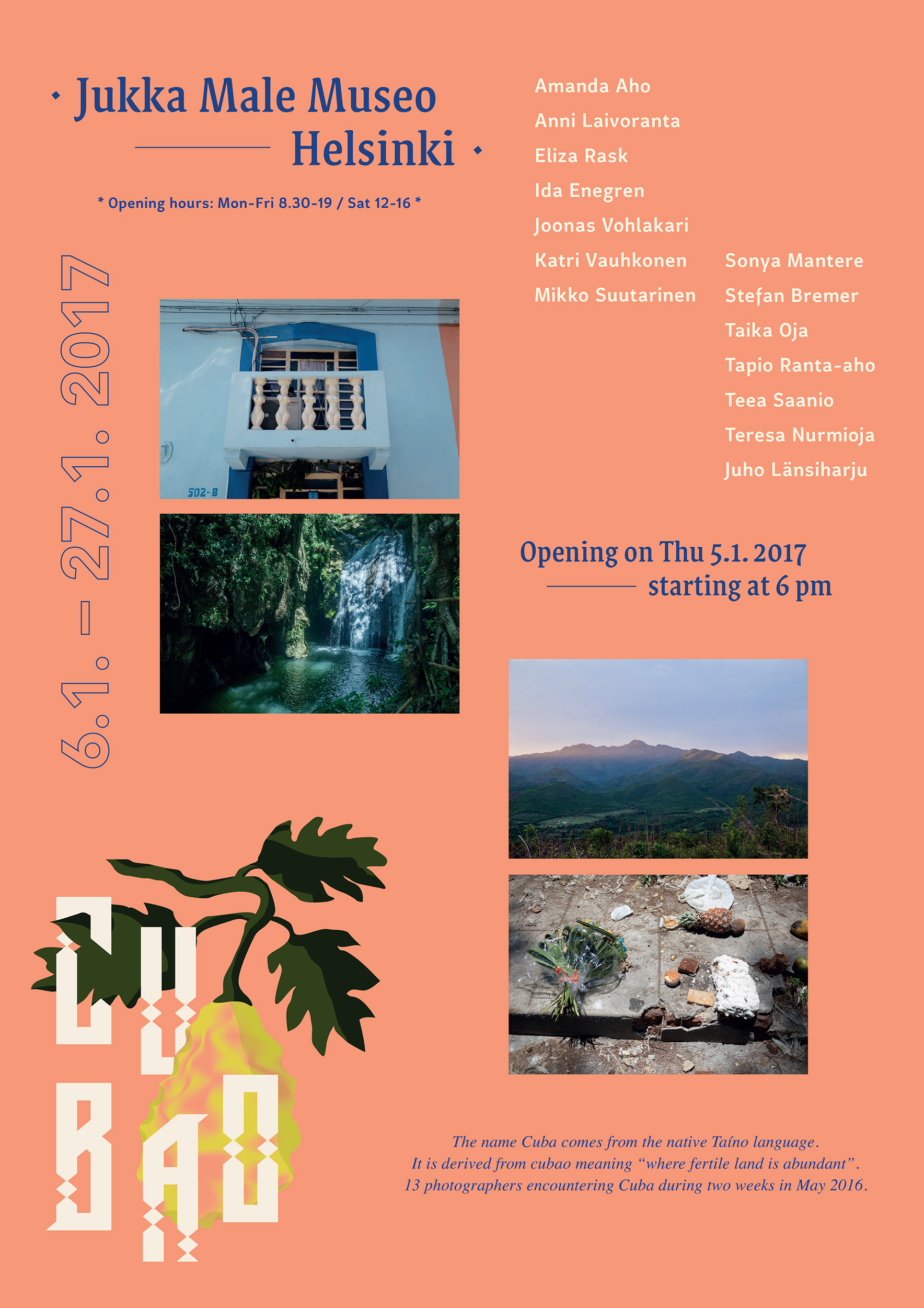 """Cubao @ Jukka Male Museo   The name Cuba comes from the native Taíno language. It is derived from cubao meaning """"where fertile land is abundant"""". 13 photographers encountering Cuba during two weeks in May 2016.  The exhibition is open: 6.1.2017-27.1.2017 Mon-Fri 8.30-19.00 Sat 12.00-16.00"""