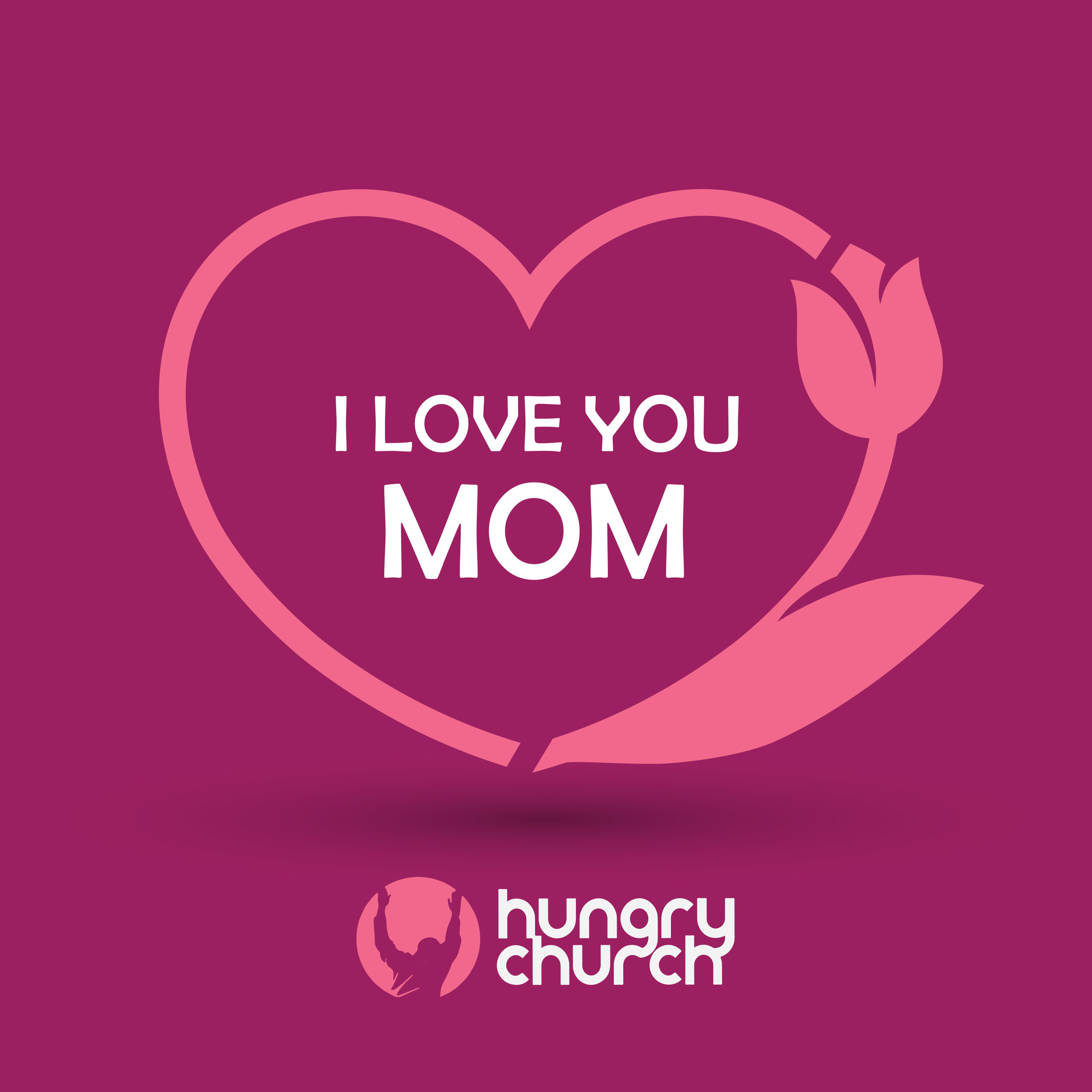HUNGRY CHURCH mothers day-4.jpg
