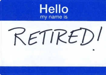 Hello My Name is Retired.jpg