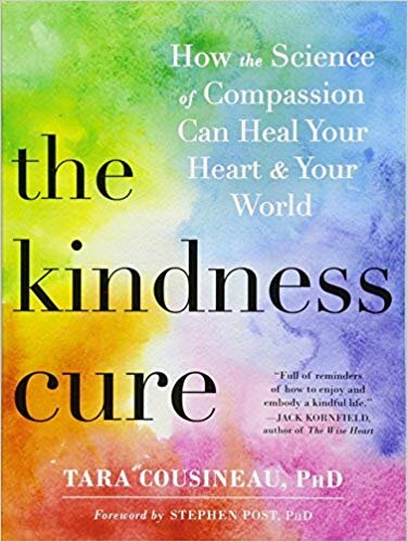 The Kindness Cure   Tara Cousineau PhD