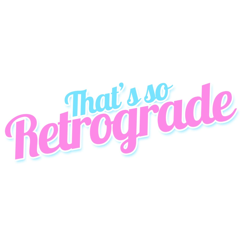 That's So Retrograde