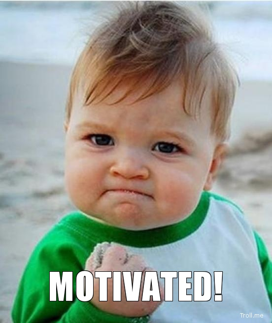 motivated baby meme.jpg