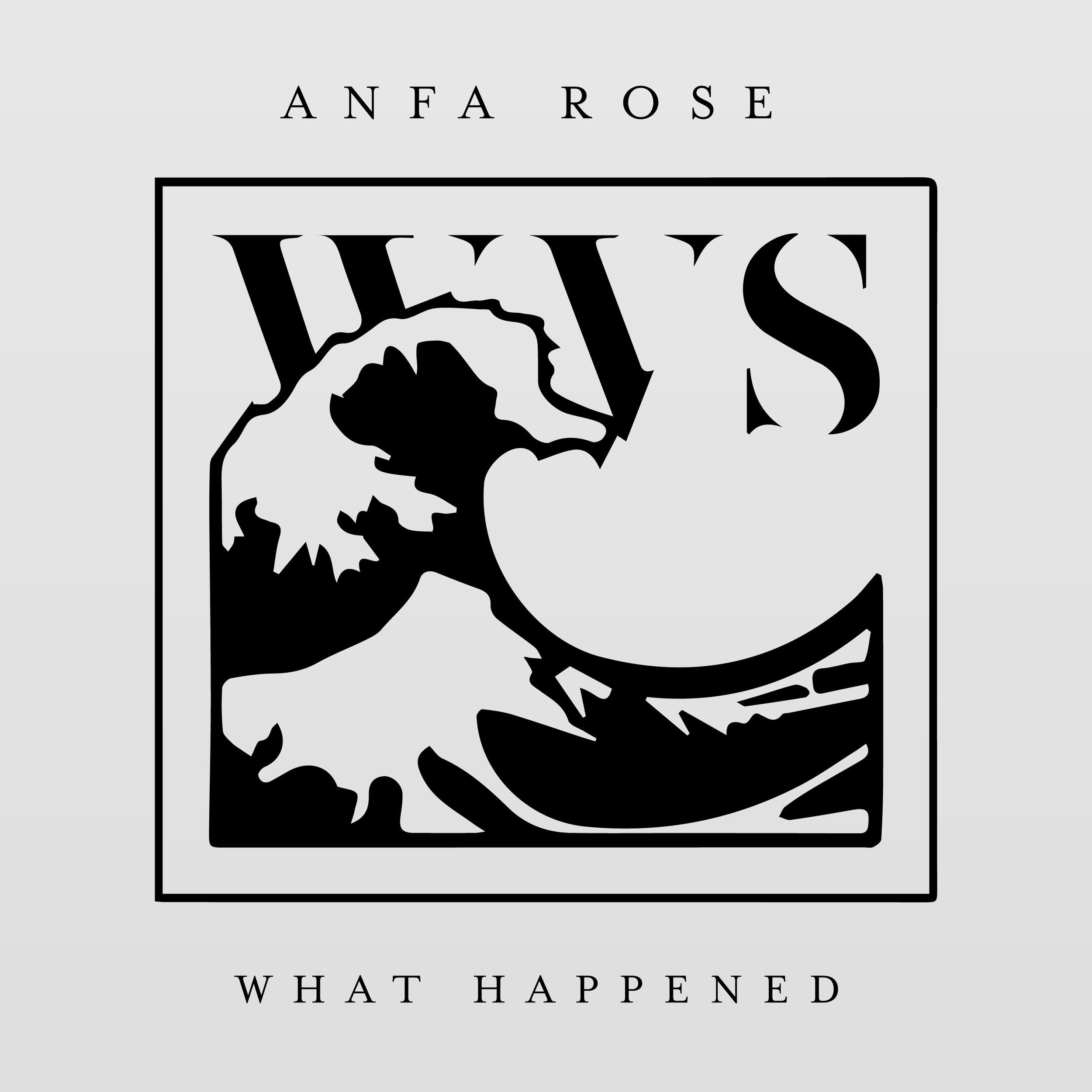 WVS003-Anfa-Rose-WHAT-HAPPENED.jpg
