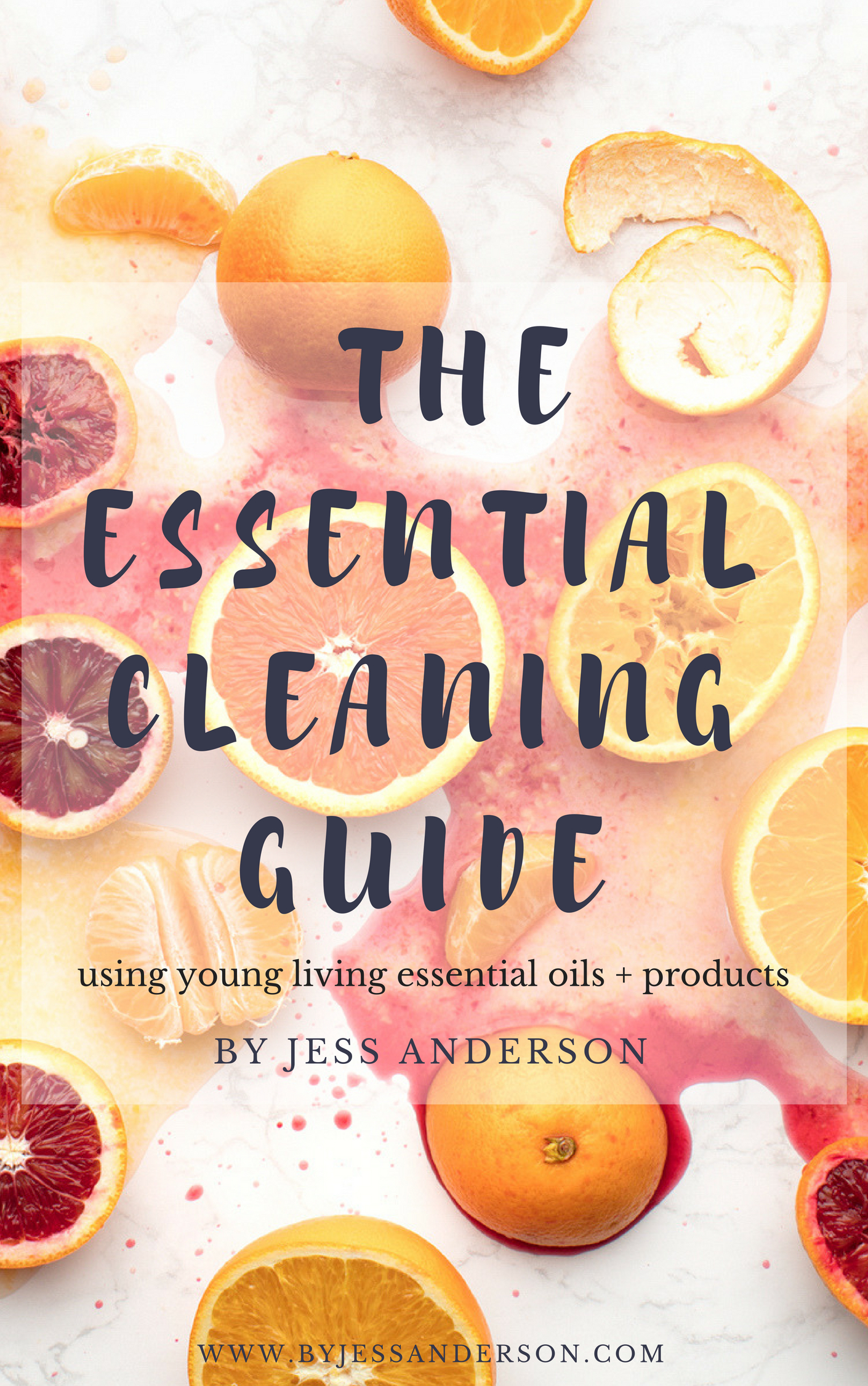 The Essential Cleaning Guide using Young Living essential oils and products