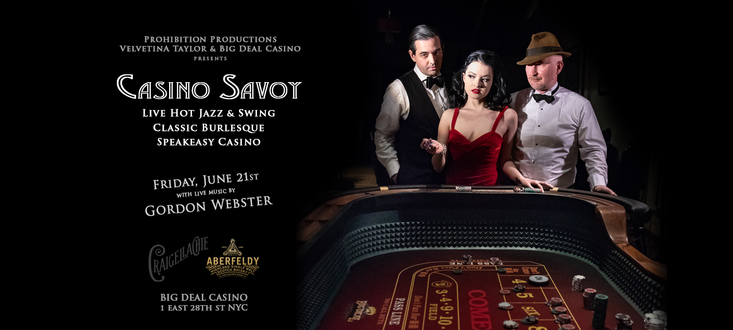 CASINO SAVOY w/Gordon Webster (June 21st)