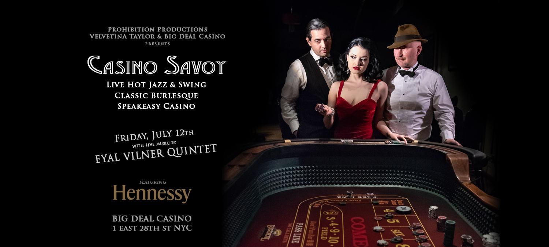 CASINO SAVOY w/Eyal Vilner & Hennessy (July 12)