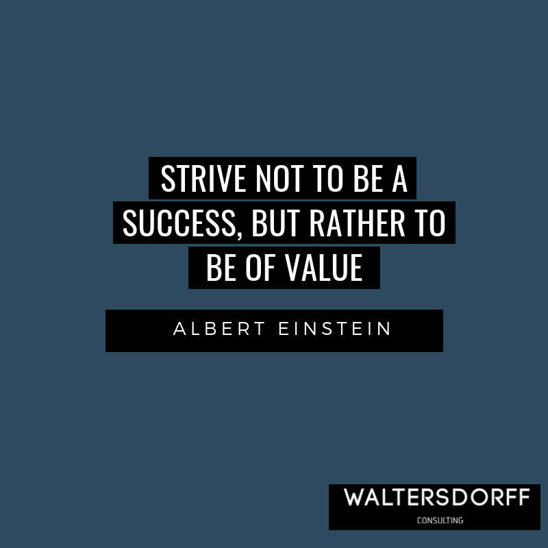 STRIVE NOT TO BE A SUCCESS BUT OF VALUE ALBERT EINSTEIN.png