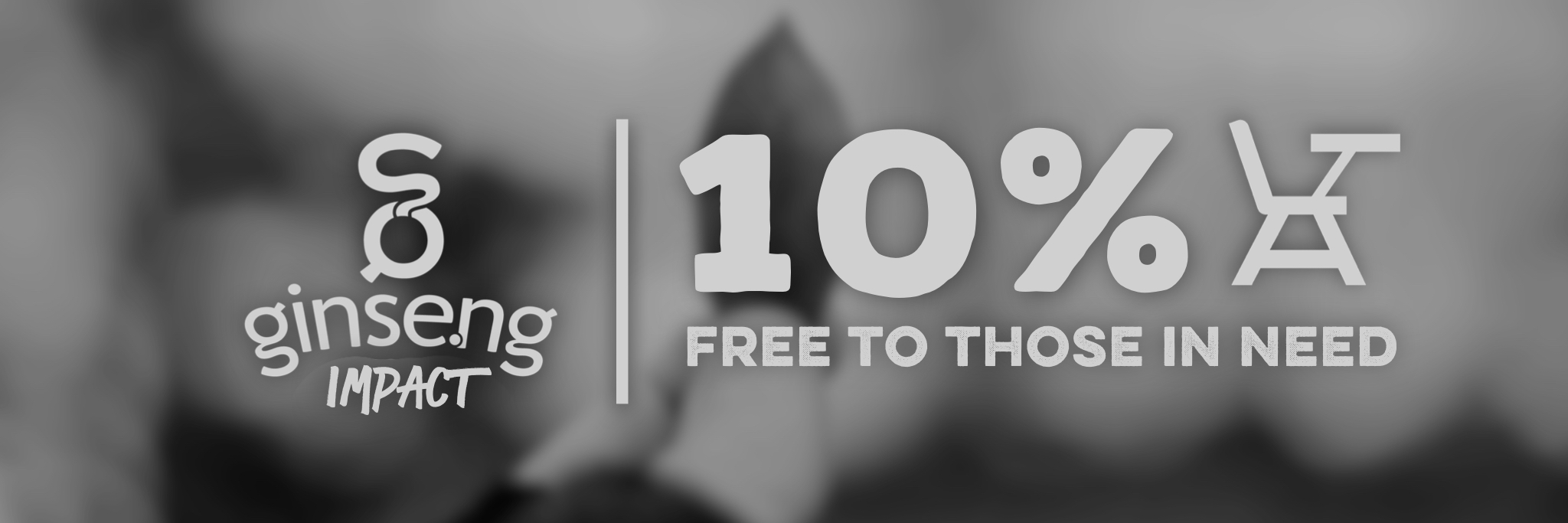 Ginseng Impact 10% Free to Those in Need