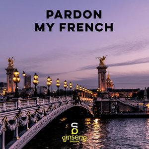Pardon+My+French.jpeg