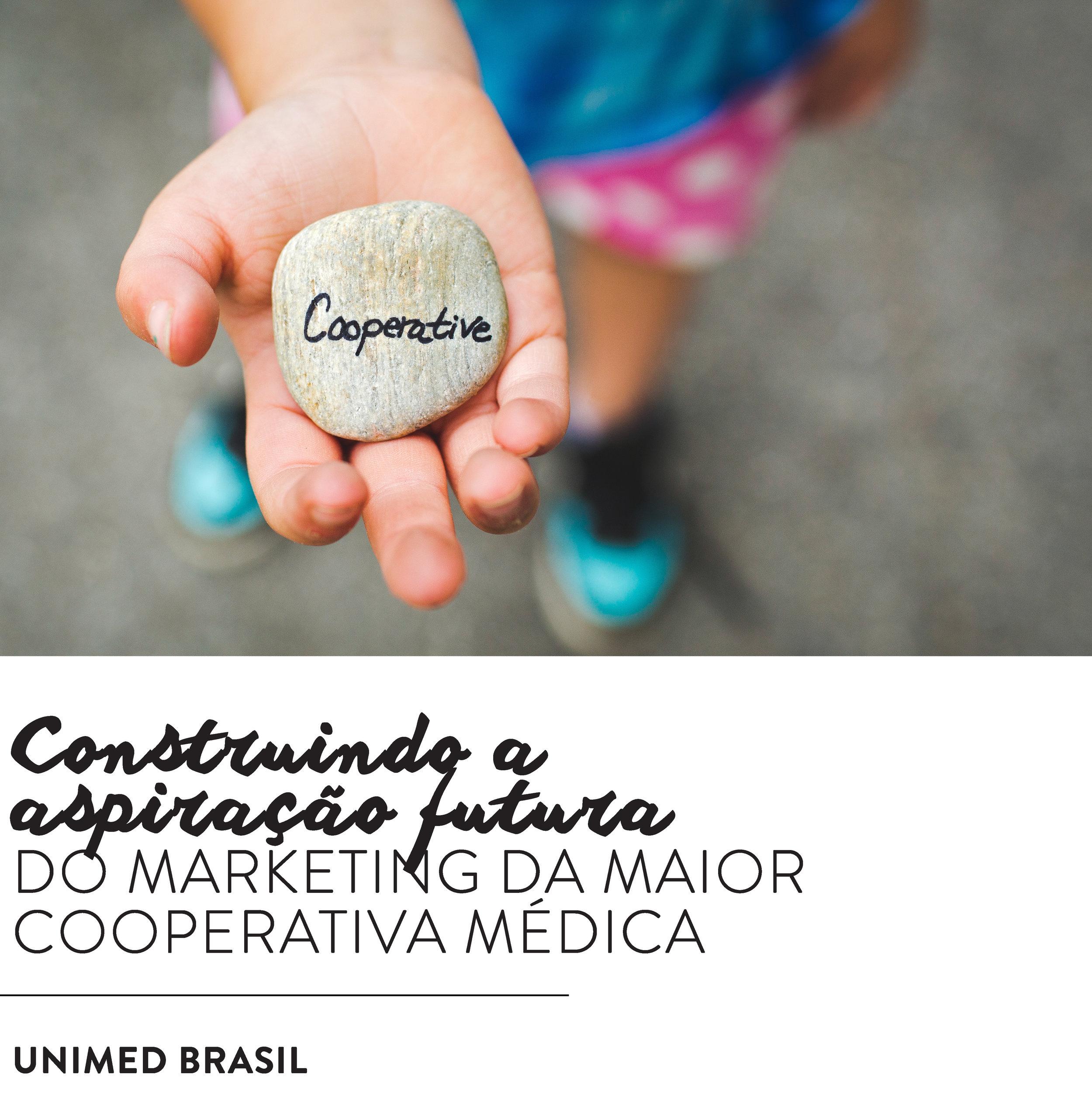 CONSTRUINDO A ASPIRAÇÃO FUTURA DA MAIOR COOPERATIVA MÉDICA
