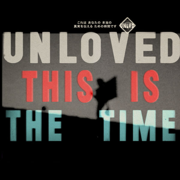 Unloved- This is the Time.jpg