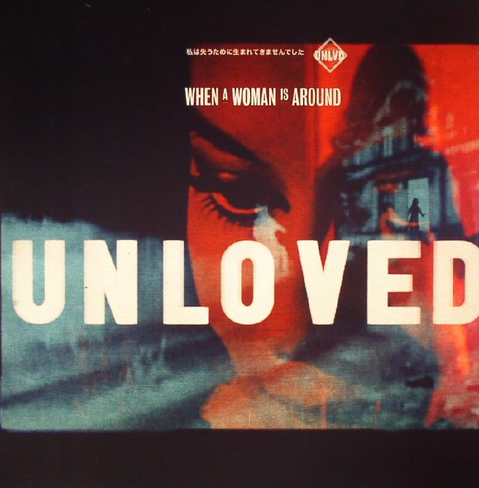 Unloved- When a Woman is Around 12.jpg