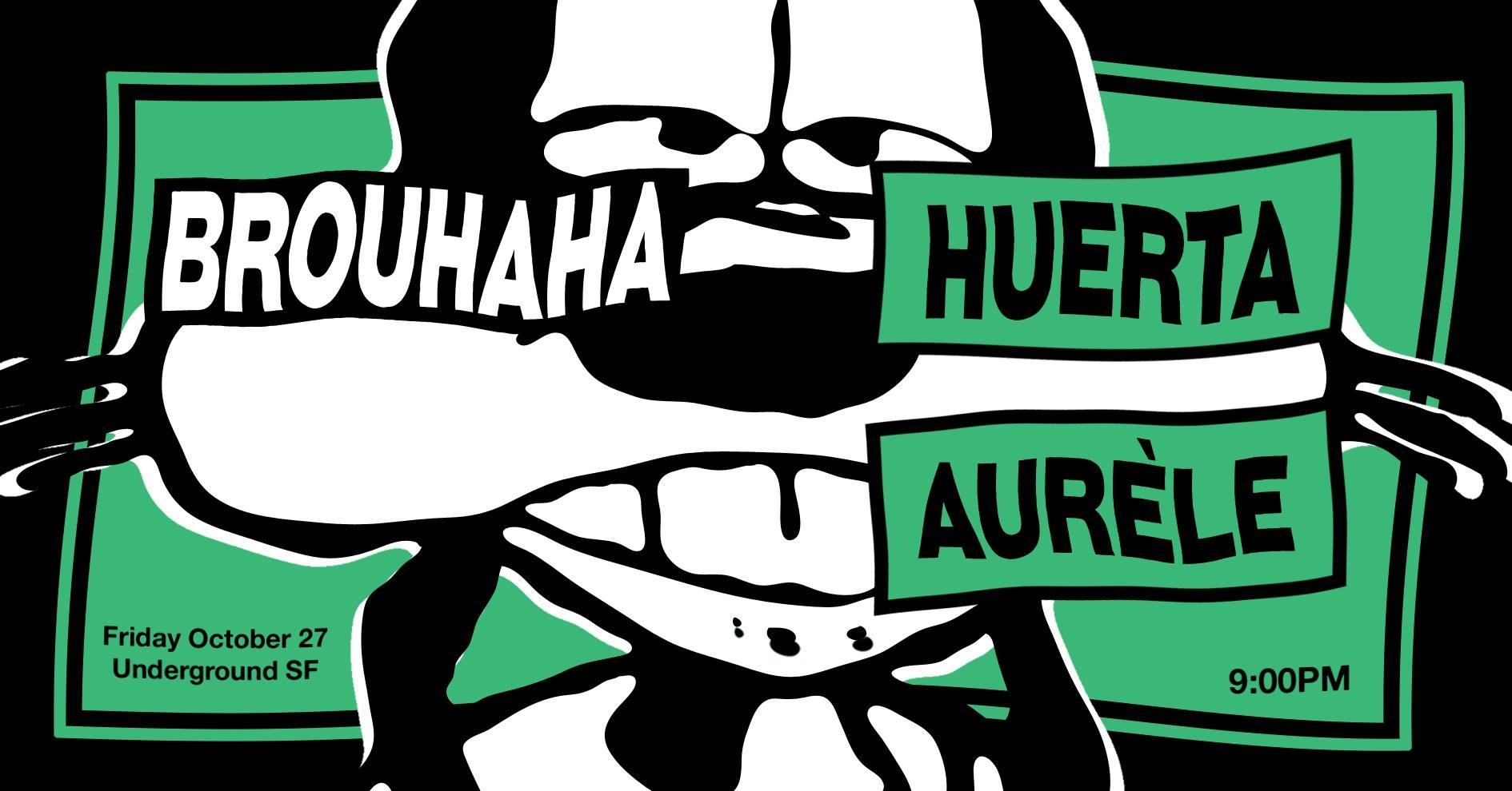 Brouhaha w/ Huerta & Aurele