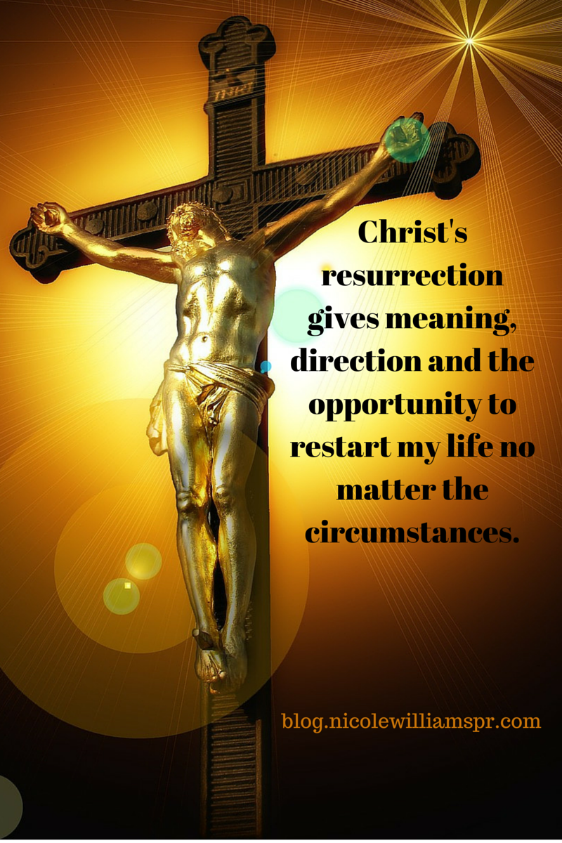 Christ's resurrection gives meaning,