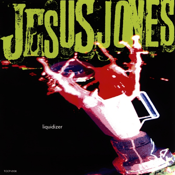 "Mash it up: 'Liquidizer' (1989) brought Jesus Jones their first taste of success. Rob O'Connor describes the cover artwork as ""literal, but energetic'. Can't argue."