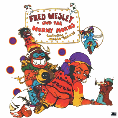 Horn to be wild: released in 1979 on Atlantic, this was the first of two albums by Fred Wesley and the Horny Horns featuring Maceo Parker. Produced by George Clinton, Bootsy Collins and Fred Wesley. Art by Ronald 'Stozo' Edwards.