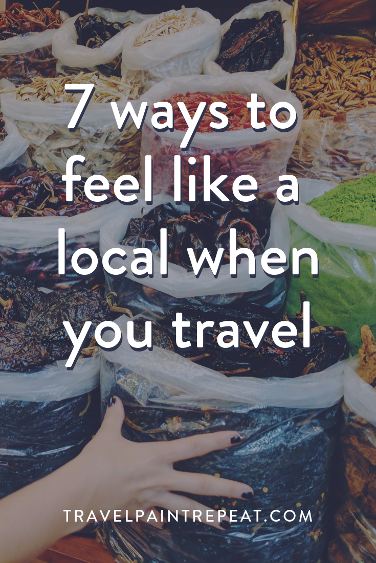 7 ways to feel like a local when you travel