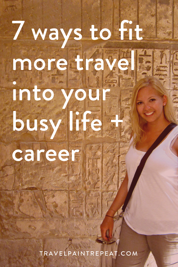 7 ways to fit more travel into your busy life and career