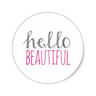 hello_beautiful_classic_round_sticker-r8b44b9d4ae1449aeb0cf1799d1181bf8_v9waf_8byvr_324.jpg