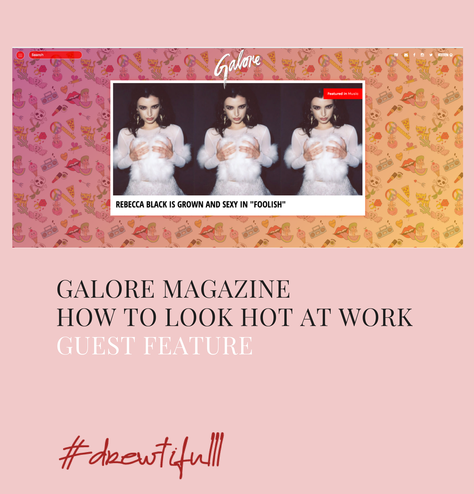 For Galore Magazine feature CLICK HERE. -