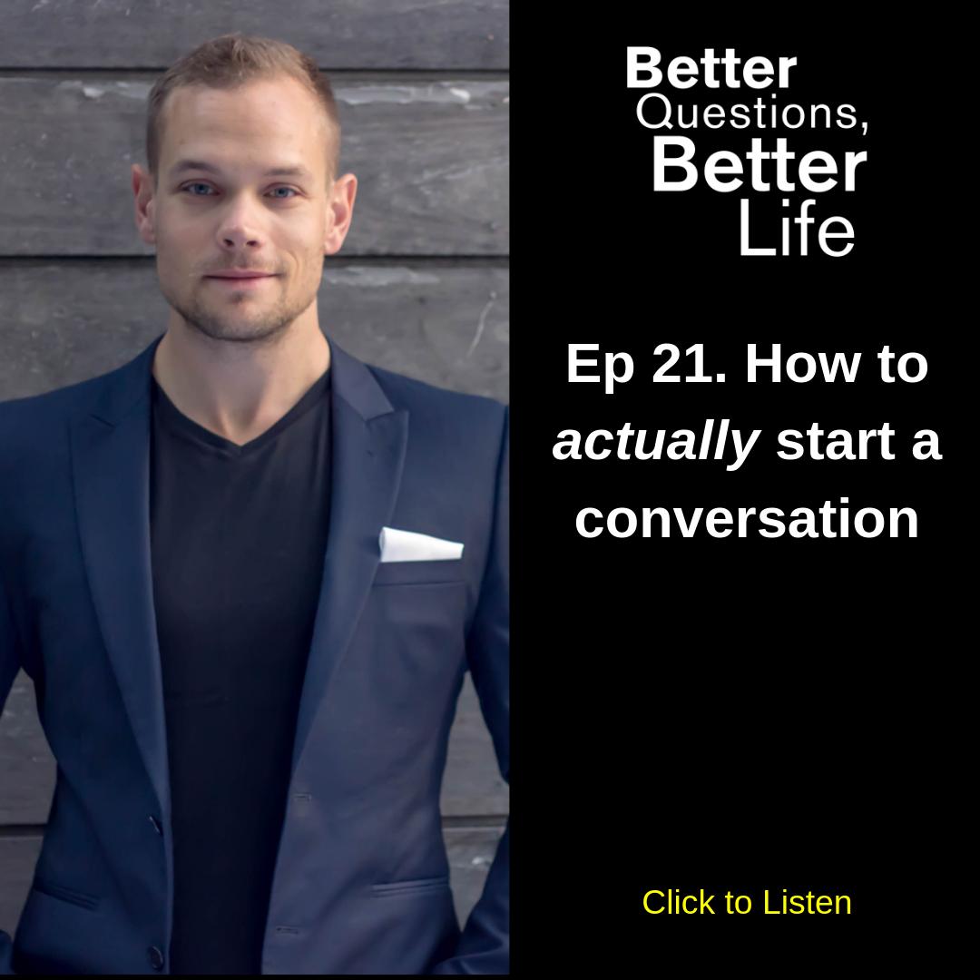 Better Questions Better Life Episode 21