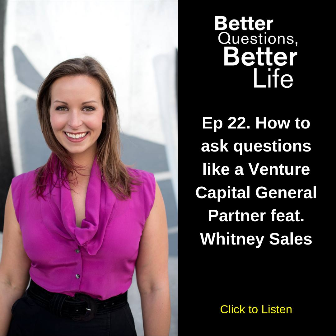 Better Questions Better Life Featuring Whitney Sales
