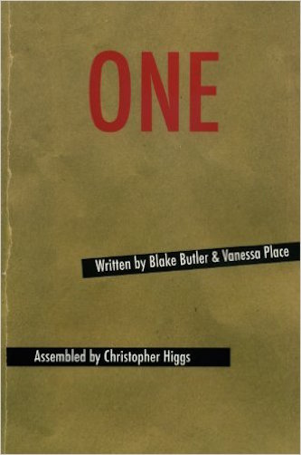 One   (w/ Vanessa Place & Christopher Higgs) (Roof Books, 2012)  -  interview at Brooklyn Rail