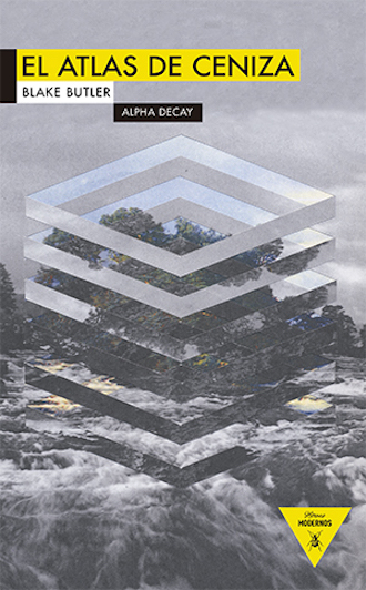 El Atlas de Ceniza   (Alpha Decay, 2013)