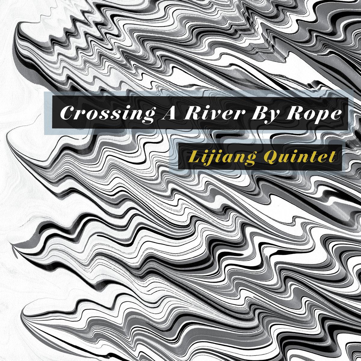 - CROSSING A RIVER BY ROPE (THERESA WONG, LAO DAN, LI XING, DENG BOYU, JOHN McCOWEN)digital / CDfo'c'sleOCTOBER 2018