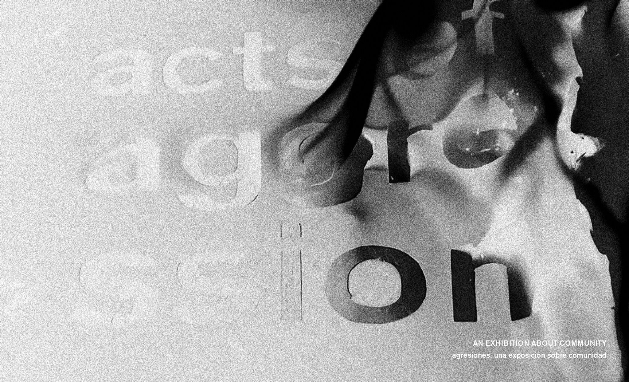 Acts of Aggresion / Agresiones: una muestra sobre comunidad está en la Galería Pollock de la universidad Southern Methodist en Dallas, Tx, entre 9 septiembre 2017 y 14 octubre 2017. Este ensayo está publicado en el catálogo que acompaña la muestra, y también incluye textos de Esvin Alarcón Lam, Hellen Ascoli, Mario Santizo, Ines Verdugo, y el poeta Julio Serrano.