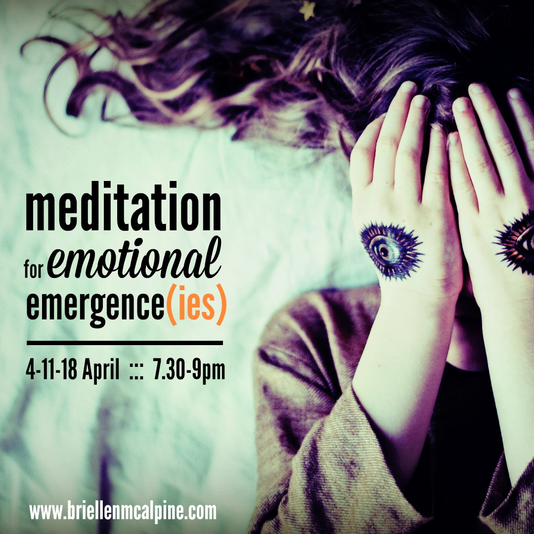 meditation for emotional emergence(ies) - a short course in emotional intelligence, exploring the purpose, pitfalls and beauty of emotions.Explore and experience meditation and other tools to connect with and transform your emotions in a life enriching way.