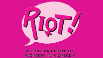 EventPost -   RIOT!: A Celebration of Women in Comedy