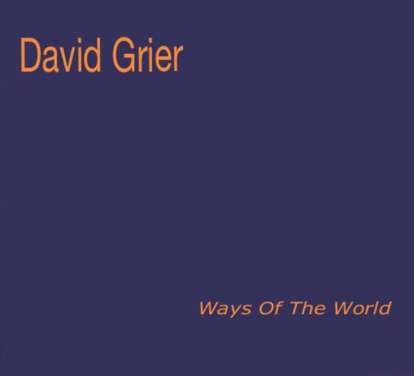 David Grier - Ways Of The World