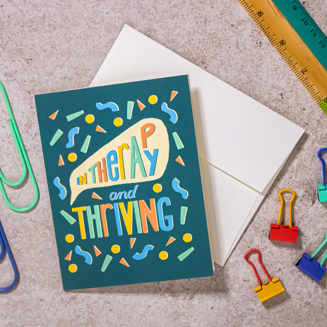 In Therapy and Thriving Greeting Card , $5