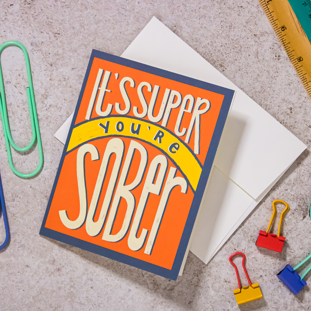 It's Super, You're Sober! Greeting Card , $5