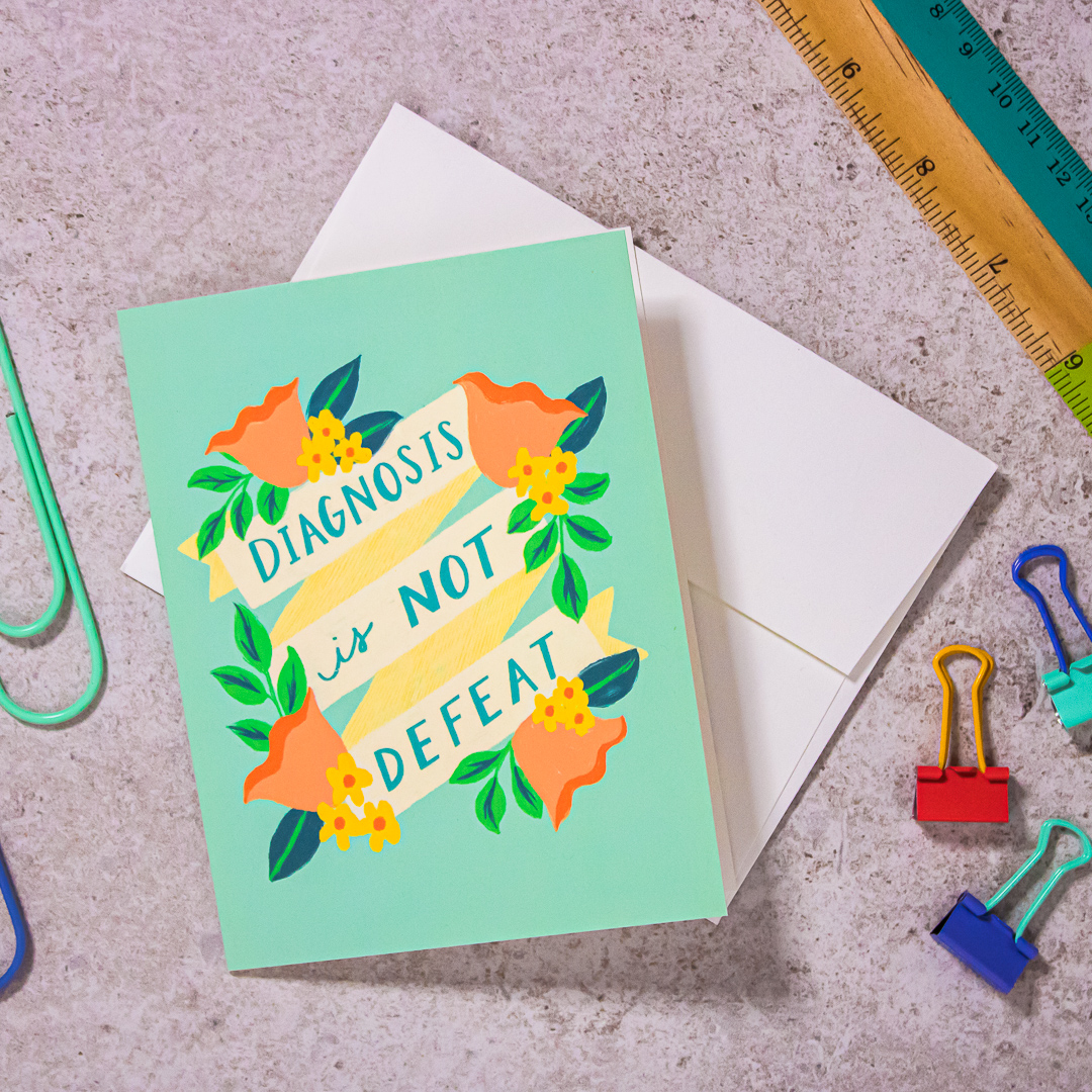 Diagnosis is NOT Defeat Greeting Card , $5
