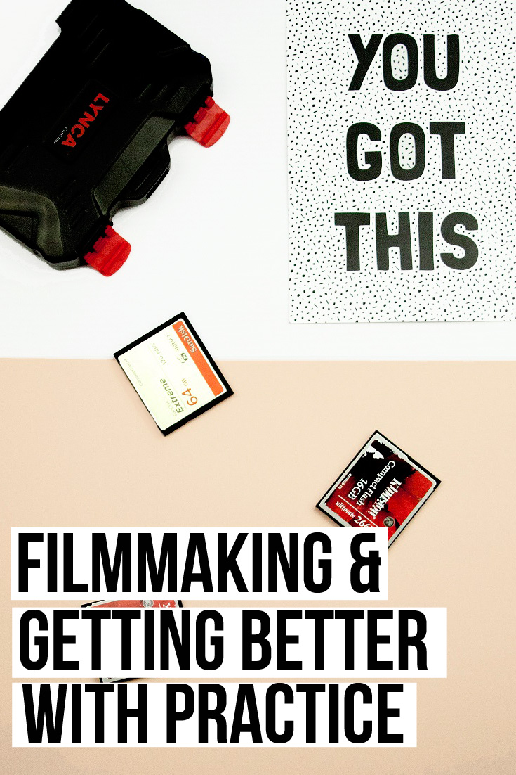 Filmmaking and getting better with practice.