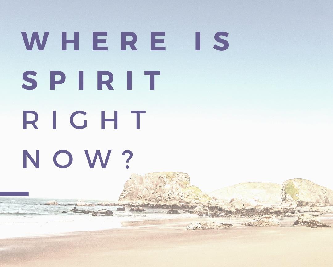 Where+is+spirit+right+now_.jpg