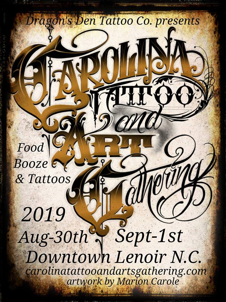 We are gearing up for the weekend!! Beginning this Friday, August 30 thru Sunday, September 1, Will and Tasha will be at the Carolina Tattoo and Arts Gathering in beautiful Downtown Lenoir, North Carolina. This will be the Fifth annual tattoo convention held by Dragon's Den Tattoo Company and they will be attending with George Patrick, owner of both From The Cradle Tattoo Co (Richmond, KY) and To The Grave Tattoo Co (Lexington, KY). It's setting up to be an amazing weekend and we are excited to share more about it as the week progresses. Check back for more info later this week!