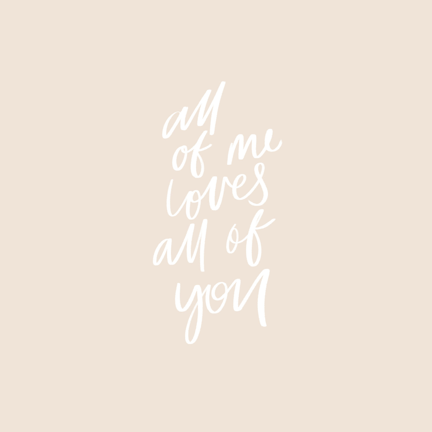 All+of+me+loves+all+of+you.jpeg