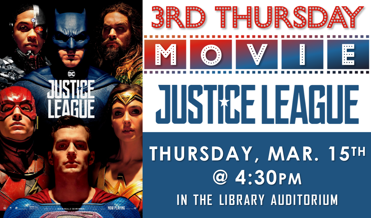 Join us for popcorn and a movie!  Justice League  is rated PG-13, 120 min.