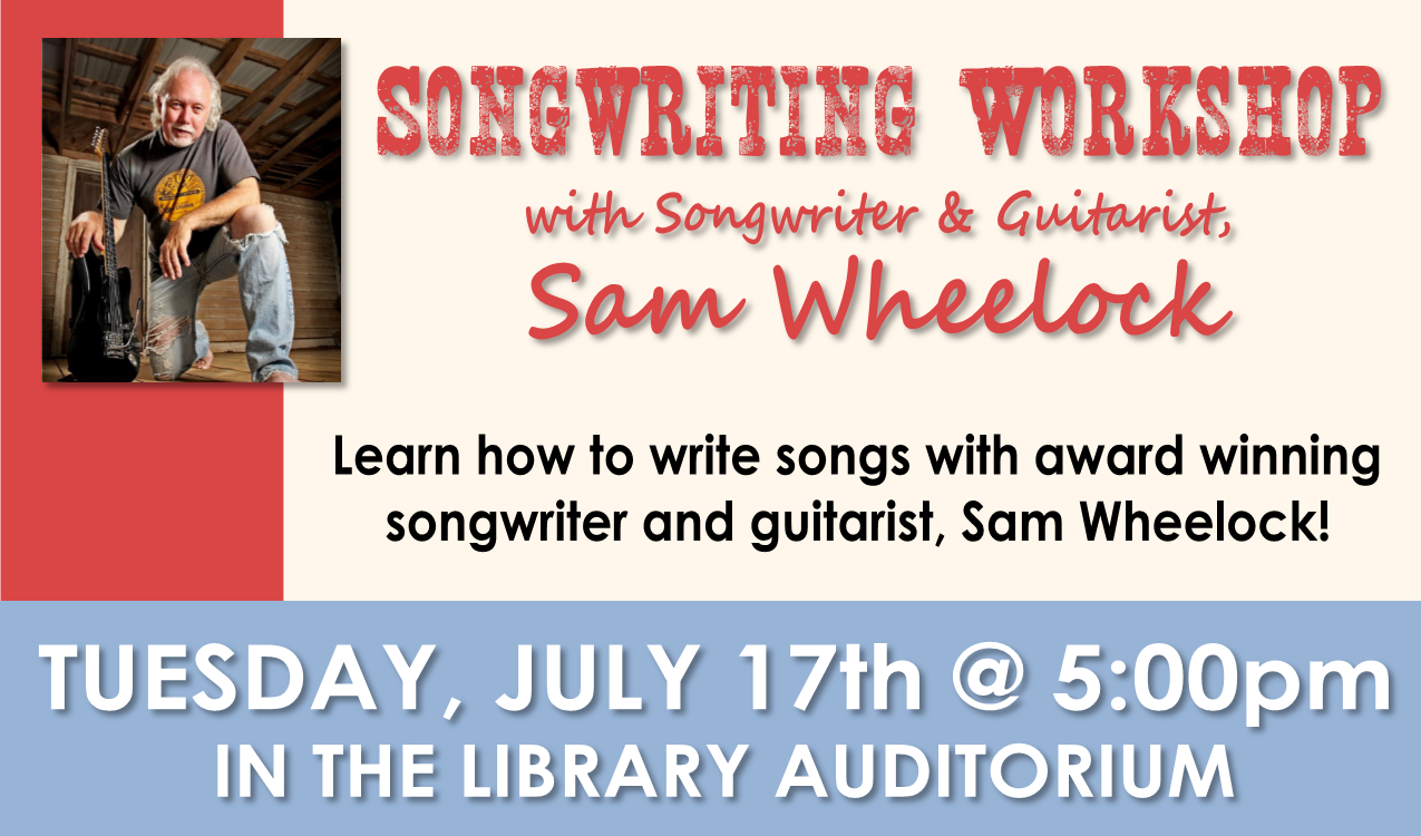 Mr. Wheelock will guide teens and adults through the songwriting process, offering tips and advice. In this interactive workshop, attendees will learn to analyze a well written song followed by a positive exchange regarding lyrics and melodies, as well as arranging.   www.samwheelockmusic.com